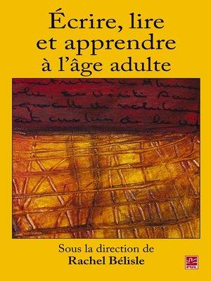 cover image of Ecrire, lire et apprendre dans la vie adulte