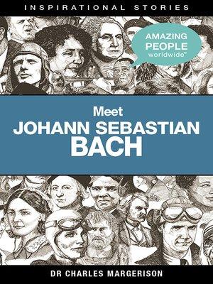 cover image of Meet Johann Sebastian Bach