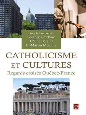 cover image of Catholicisme et cultures, Regards croisés Québec-France