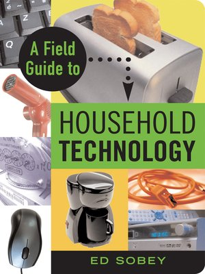 cover image of A Field Guide to Household Technology