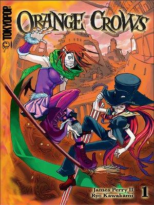 cover image of Orange Crows Manga, Volume 1