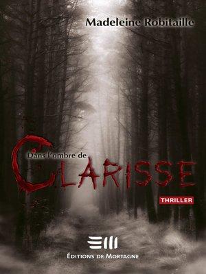 cover image of Dans l'ombre de Clarisse