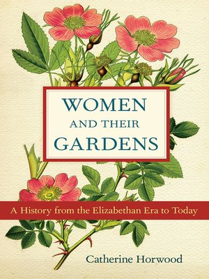 cover image of Women and Their Gardens