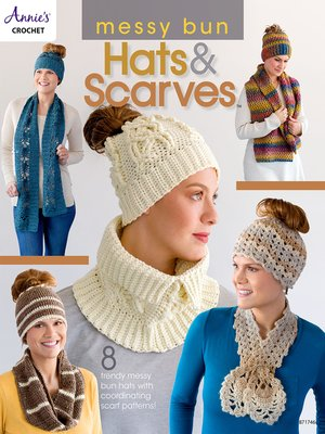 cover image of Messy Bun Hats & Scarves