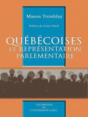 cover image of Les québécoises et les représentations parlementaires