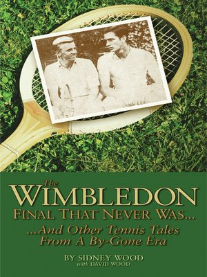 cover image of The Wimbledon Final That Never Was . . .