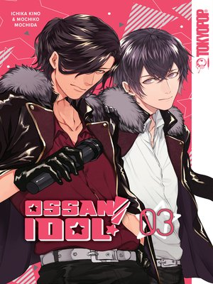 cover image of Ossan Idol!, Volume 3