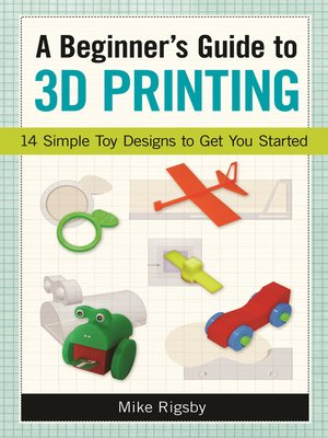 cover image of A Beginner's Guide to 3D Printing