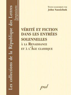 cover image of Vérité et fiction dans les entrées solennelles