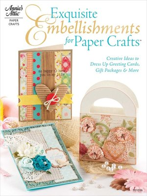 cover image of Exquisite Embellishments for Paper Crafts