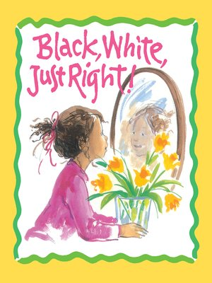cover image of Black, White, Just Right!