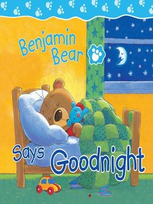 cover image of Benjamin Bear Says Goodnight