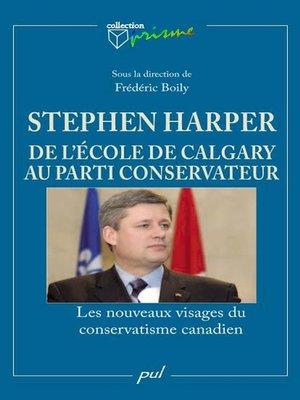cover image of Stephen Harper et l'Ecole de Calgary au parti conservateur