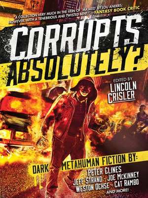 cover image of Corrupts Absolutely?