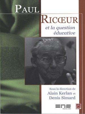 cover image of Paul Ricoeur et la question éducative