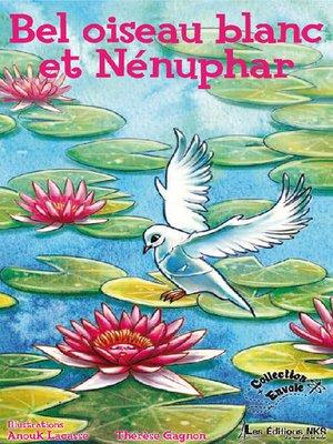 cover image of Bel oiseau blanc et Nénuphar
