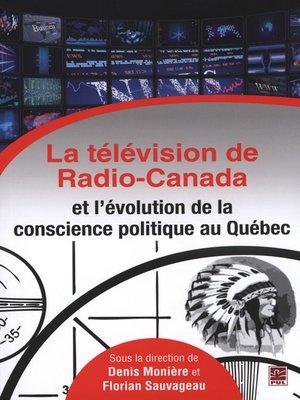 cover image of La télévision de Radio-Canada et l'évolution de la conscienc