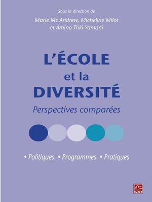 cover image of L'École et la diversité. Perspectives comparées. Politiques, programmes, pratiques