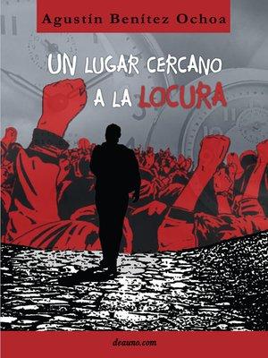 cover image of Un lugar cercano a la locura