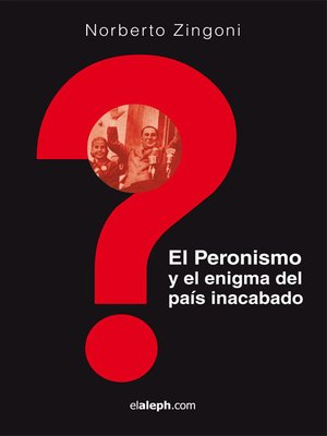 cover image of El Peronismo y el enigma del país inacabado