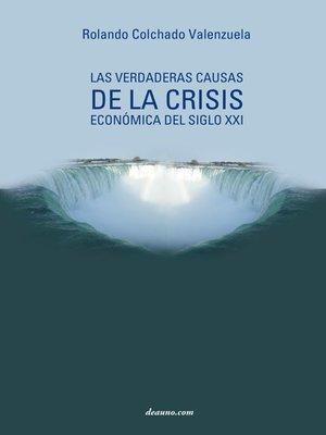 cover image of Las verdaderas causas de la crisis económica del siglo XXI