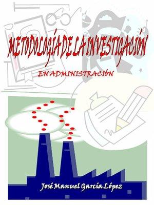 cover image of Metodología de la Investigación en Administración