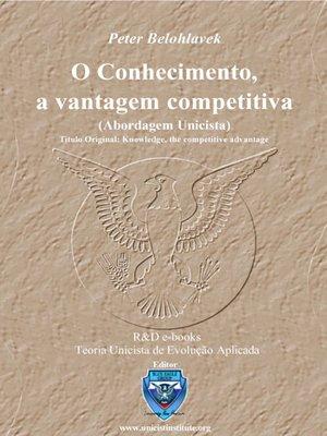 cover image of O Conhecimento, a vantagem competitiva