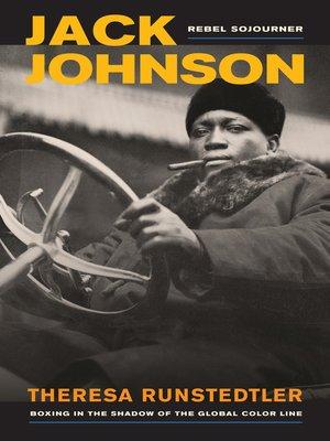 cover image of Jack Johnson, Rebel Sojourner