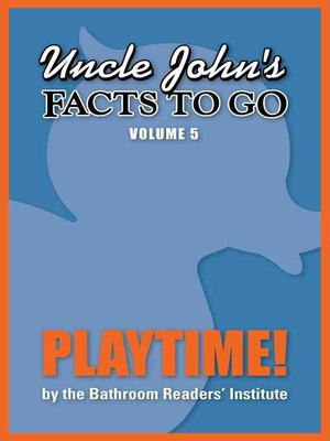 cover image of Uncle John's Facts to Go Playtime!