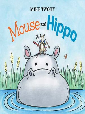 cover image of Mouse and Hippo