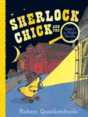 cover image of Sherlock Chick and the Case of the Night Noises