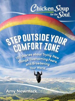 cover image of Step Outside Your Comfort Zone: 101 Stories about Trying New Things, Overcoming Fears, and Broadening Your World