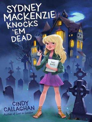 cover image of Sydney Mackenzie Knocks 'Em Dead