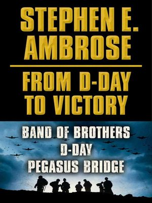 cover image of Stephen E. Ambrose From D-Day to Victory E-book Box Set