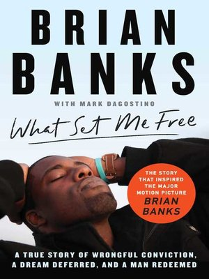 cover image of What Set Me Free (The Story That Inspired the Major Motion Picture Brian Banks)