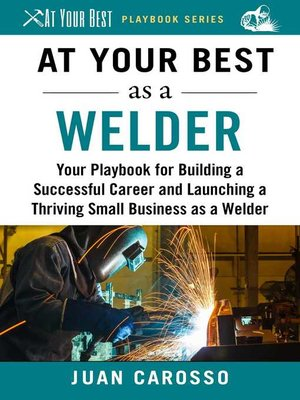 cover image of At Your Best as a Welder