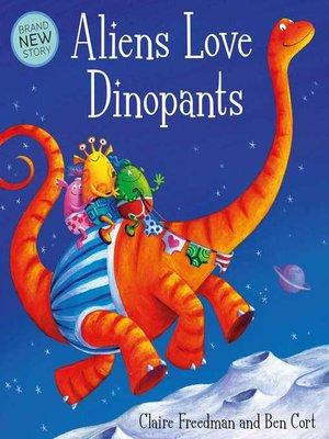 cover image of Aliens Love Dinopants