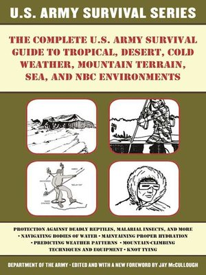 cover image of The Complete U.S. Army Survival Guide to Tropical, Desert, Cold Weather, Mountain Terrain, Sea, and NBC Environments
