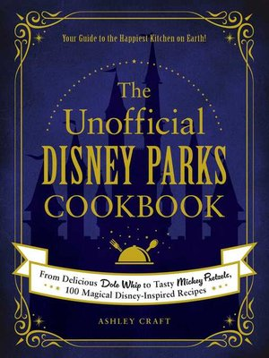 cover image of The Unofficial Disney Parks Cookbook