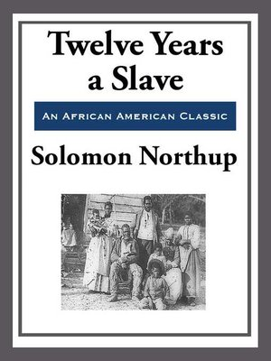 cover image of Twelve Years a Slave (With the Original Illustrations)