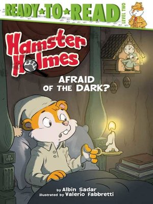 cover image of Hamster Holmes, Afraid of the Dark?