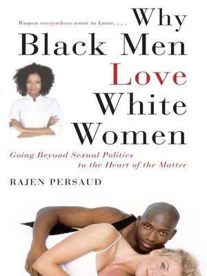 cover image of Why Black Men Love White Women