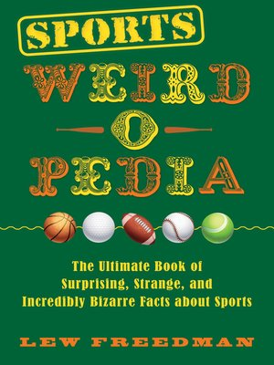 cover image of Sports Weird-o-Pedia