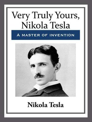 cover image of Very Truly Yours, Nikola Tesla
