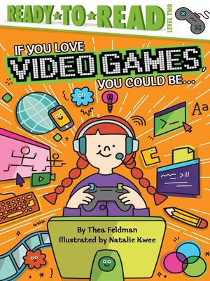 cover image of If You Love Video Games, You Could Be...