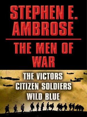 cover image of Stephen E. Ambrose the Men of War E-book Box Set