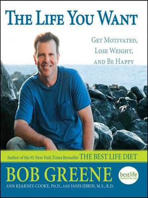 The Life You Want by Bob Greene · OverDrive (Rakuten ...
