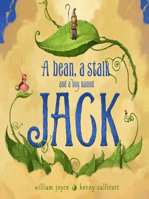 cover image of A Bean, a Stalk, and a Boy Named Jack