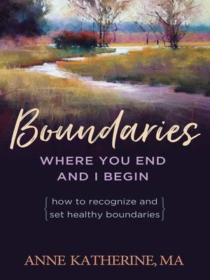cover image of Boundaries Where You End and I Begin