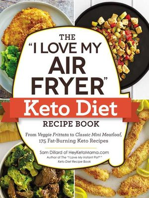 """cover image of The """"I Love My Air Fryer"""" Keto Diet Recipe Book"""